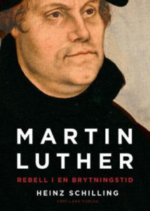 Martin Luther - Rebell i en brytningstid